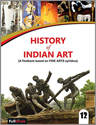History of Indian Art (A textbook based on Fine Arts syllabus) for Class -  12            (2019 - 2020)     CBSE - bookmarshal.com