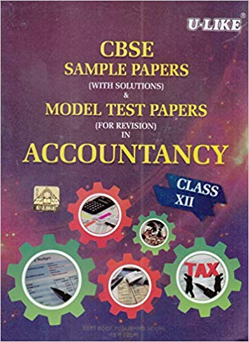 U-Like - ACCOUNTANCY Sample & Model test paper (with solutions) - 12                 (2019 - 2020) - bookmarshal.com