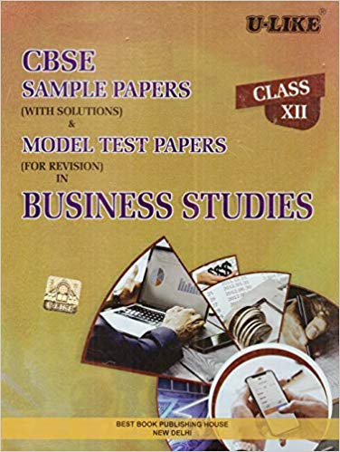 U-Like  - BUSINESS STUDIES Sample & Model test paper (with solutions) - 12                 (2018 - 2019) - bookmarshal.com
