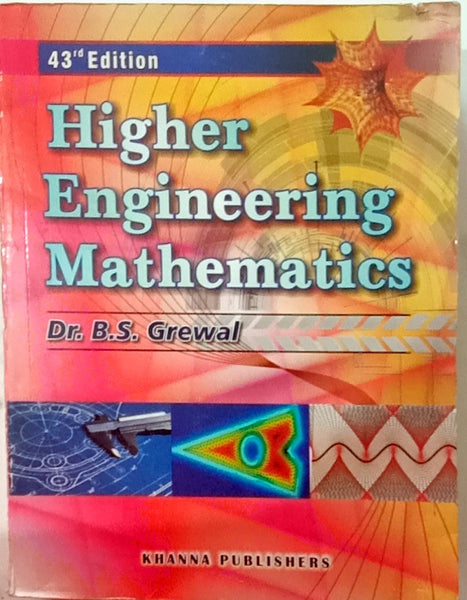 Higher Engineering Mathematics - old - 43rd edition - Khanna Publishers