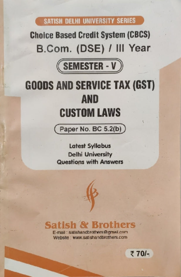B.Com (Prog.) - GST and Custom Laws - Sem. 5   [ Ten Years - Solved Papers ]  -  Dec. 2019 Exam - bookmarshal.com