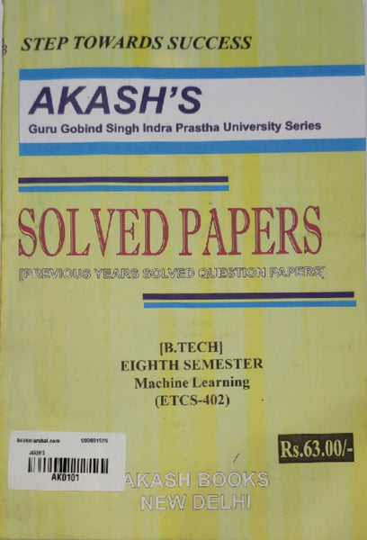 Akash - Machine Learning Previous Years Solved Papers - 8th Semester (BTECH-CS402)     2020 Edition - bookmarshal.com