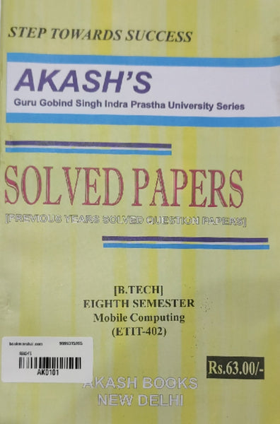 Akash - Mobile Computing Previous Years Solved Papers - 8th Semester (BTECHIT-402)     2020 Edition - bookmarshal.com