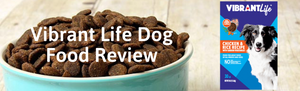 Walmart's Vibrant Life Dog Food Review