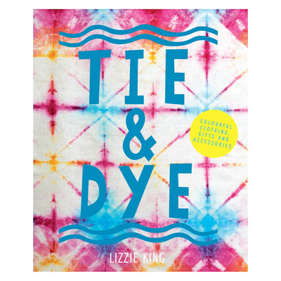 The Tie & Dye Book