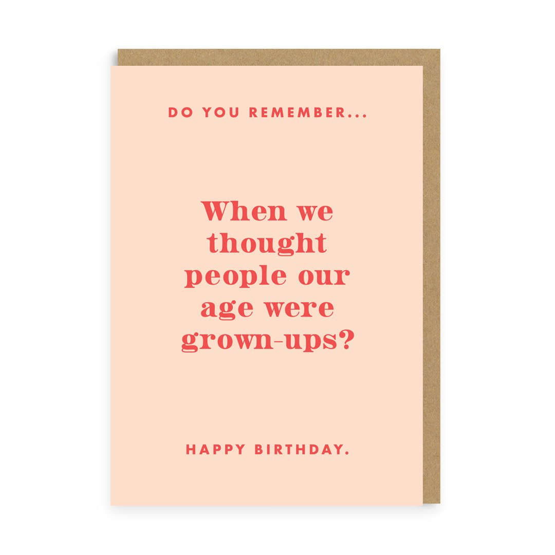 Do You Remember Grown Ups? Birthday Greeting Card