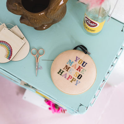 You Make Me So Happy Embroidery Hoop