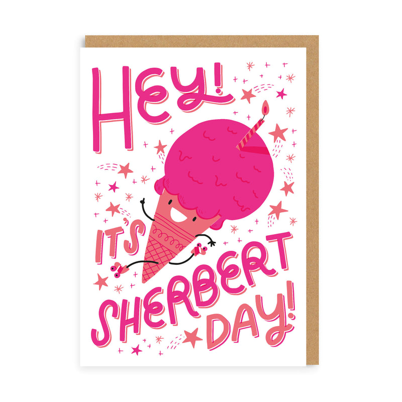 It's Sherbert Day Birthday Greeting Card