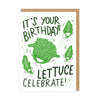 Lettuce Celebrate Greeting Card