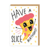 Have a Slice Birthday Greeting Card