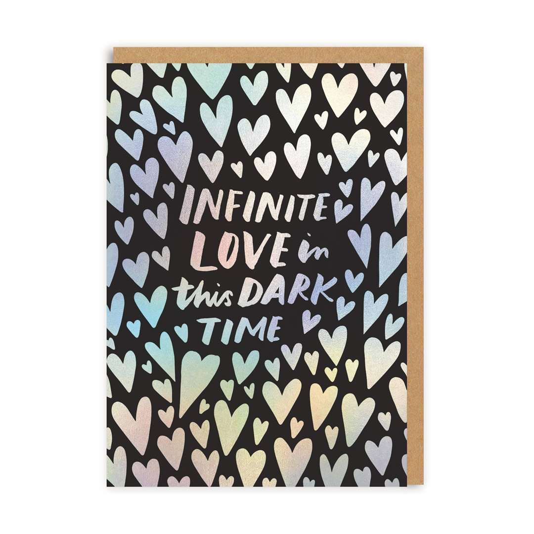 Infinite Love In This Dark Time Greeting Card