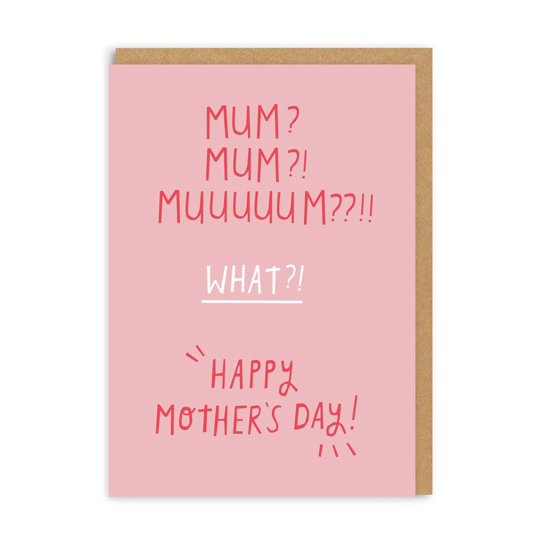 Mum? Mum, Mum??!! Happy Mother's Day Card