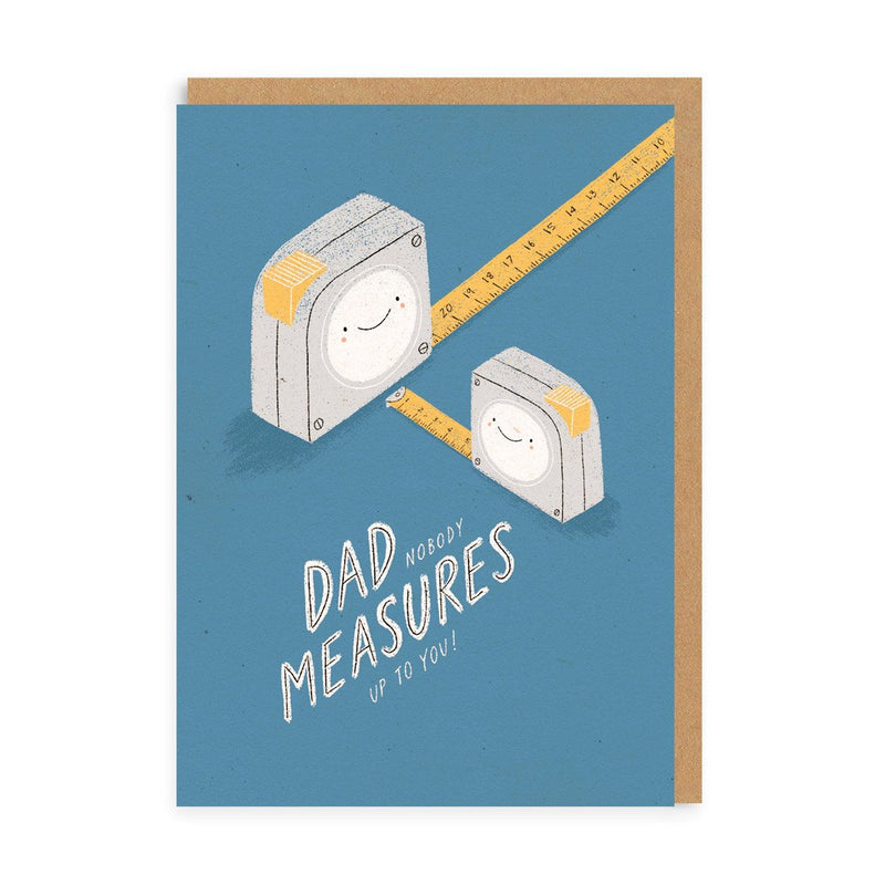 Dad Nobody Measures Up To You Greeting Card