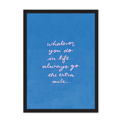 Blue textured art print with white calligraphy quote text saying 'whatever you do in life always go the extra mile'