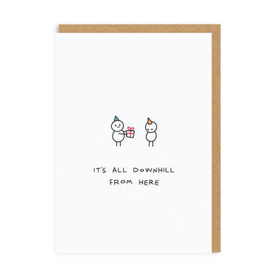 It's All Downhill from Here Greeting Card