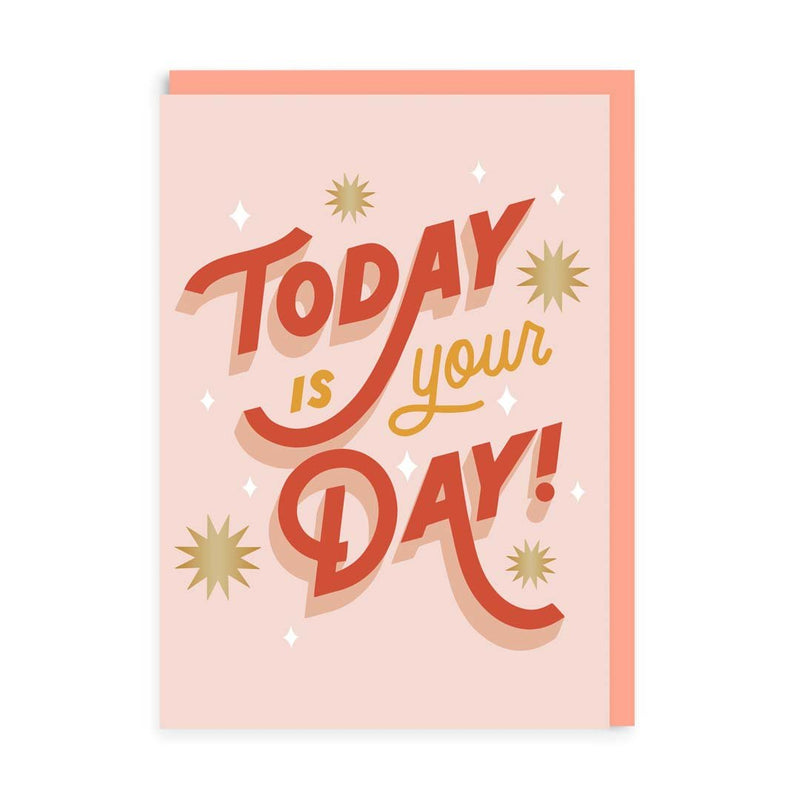 Today Is Your Day Greeting Card