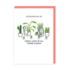 Gosh All The Plants Greeting Card