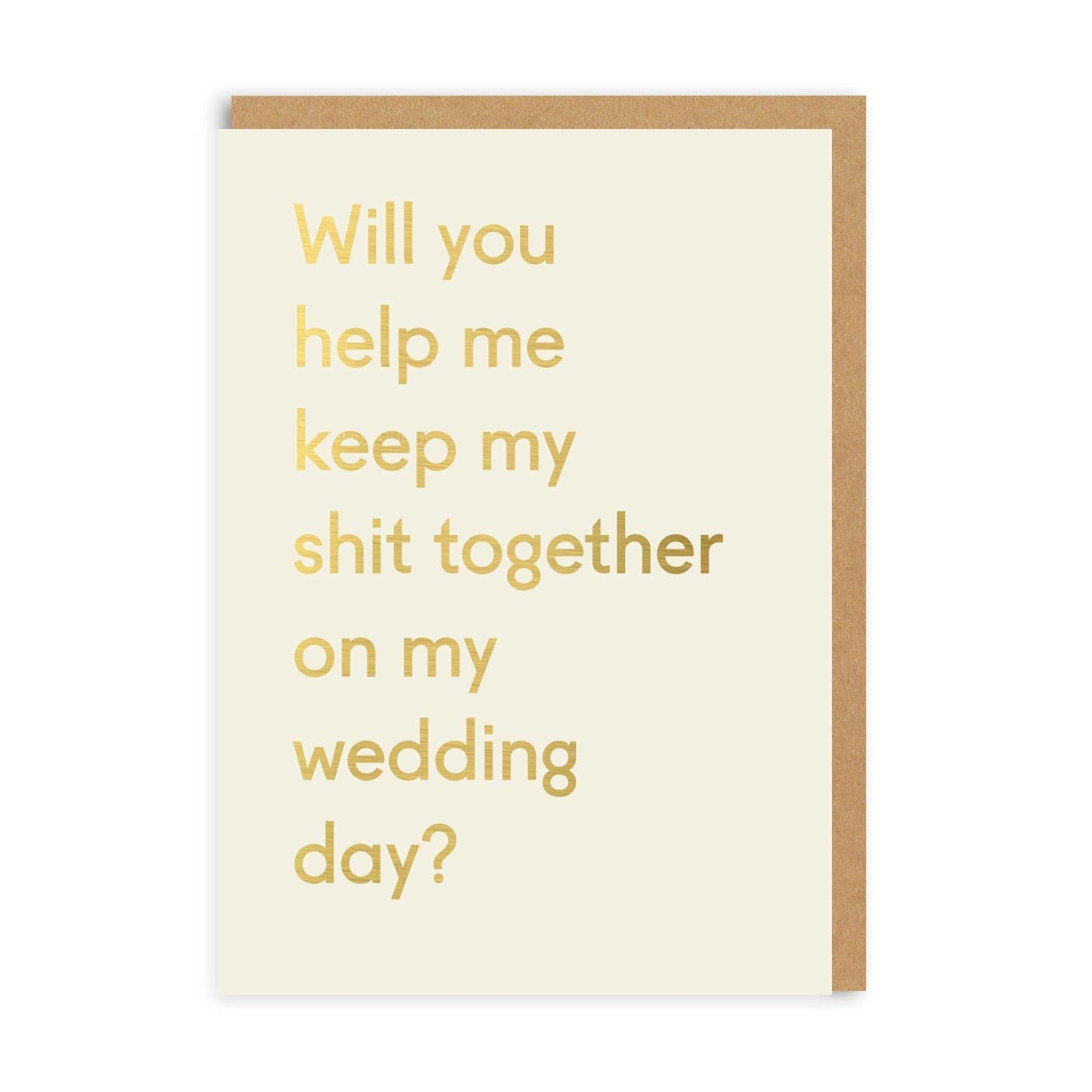 Keep My Shit Together Bridesmaid Wedding Greeting Card