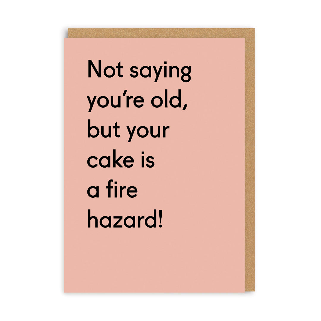 Your Cake Is a Fire Hazard Birthday Greeting Card