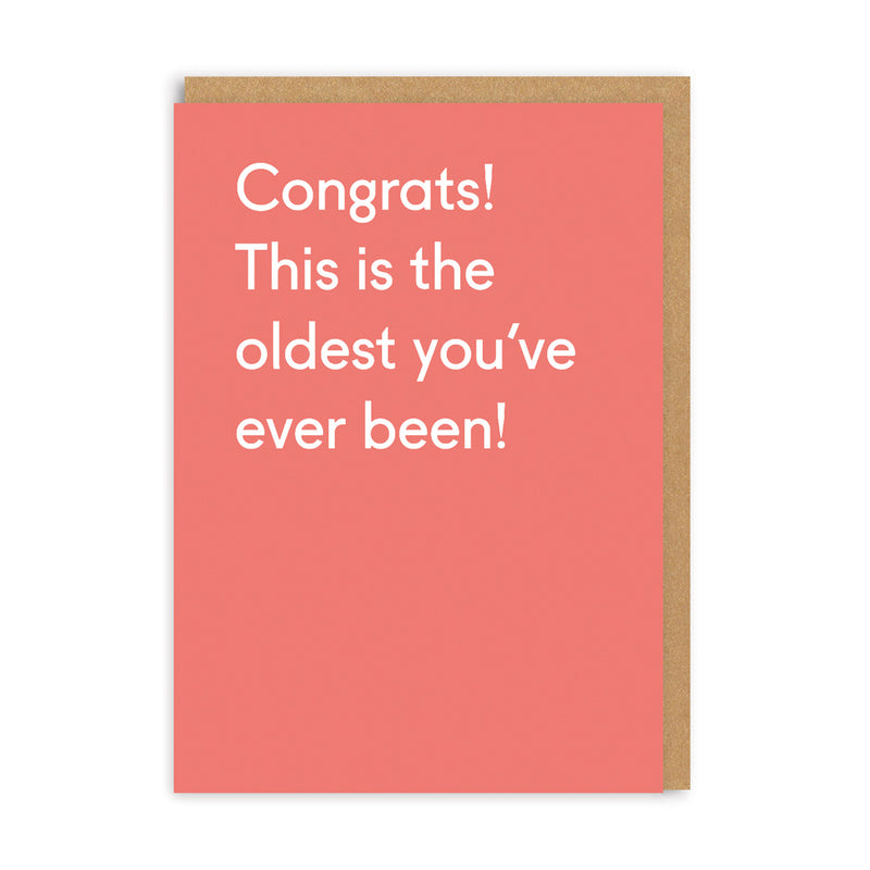 The Oldest You've Ever Been Birthday Greeting Card