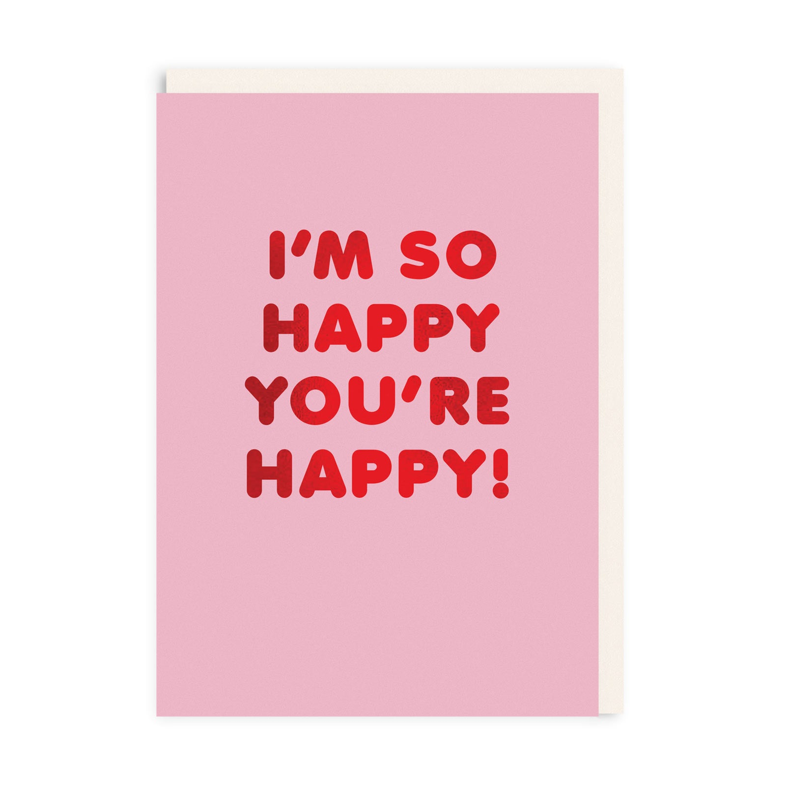 Happy You're Happy Greeting Card