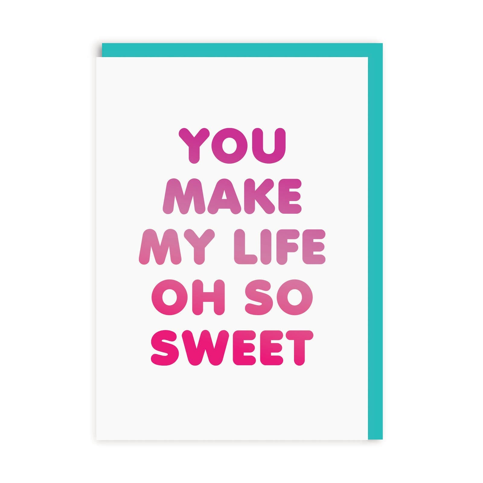 Life Oh So Sweet Greeting Card
