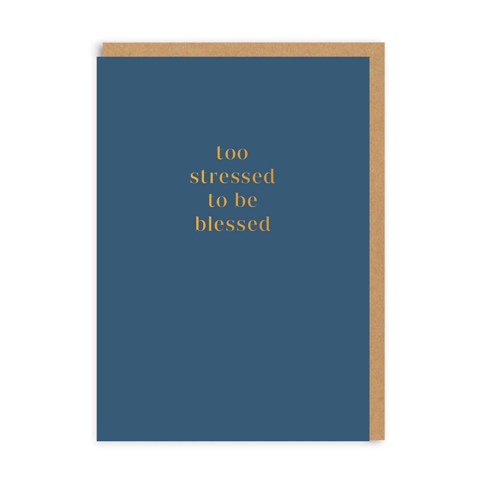Too Stressed to Be Blessed Greeting Card