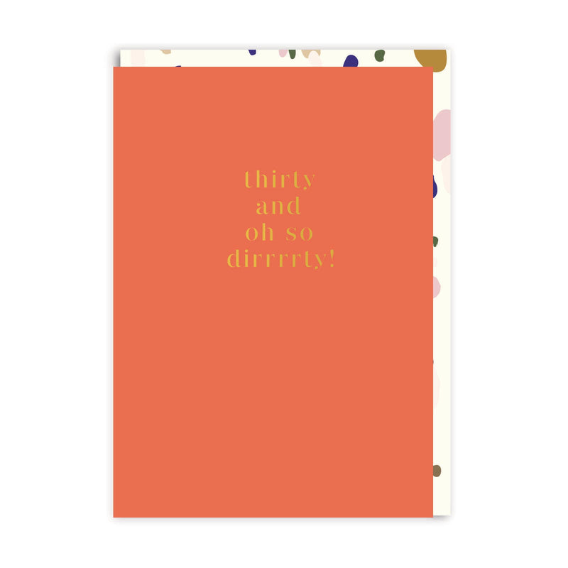 Thirty and Dirrrrty! Greeting Card