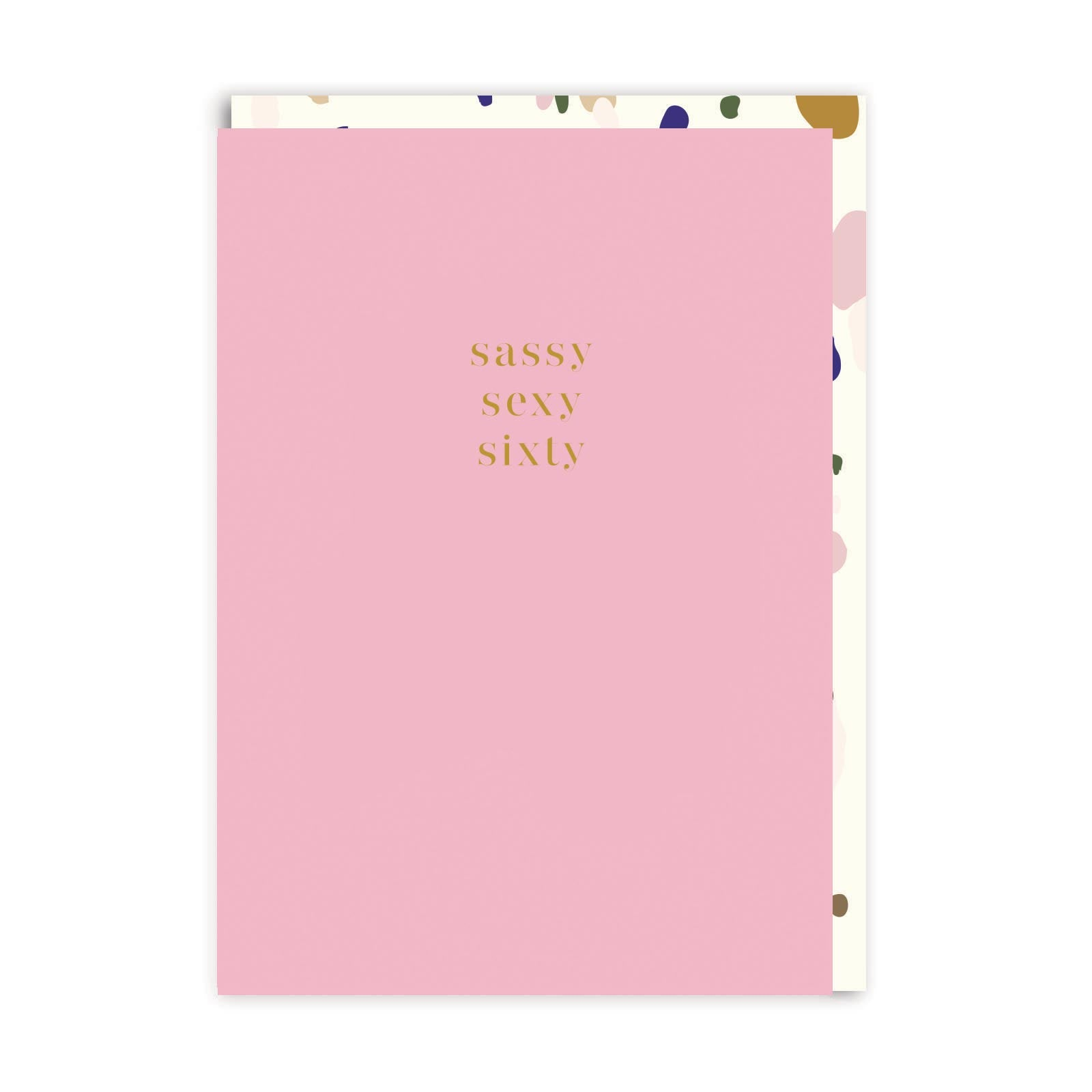 Sassy, Sexy, Sixty Greeting Card
