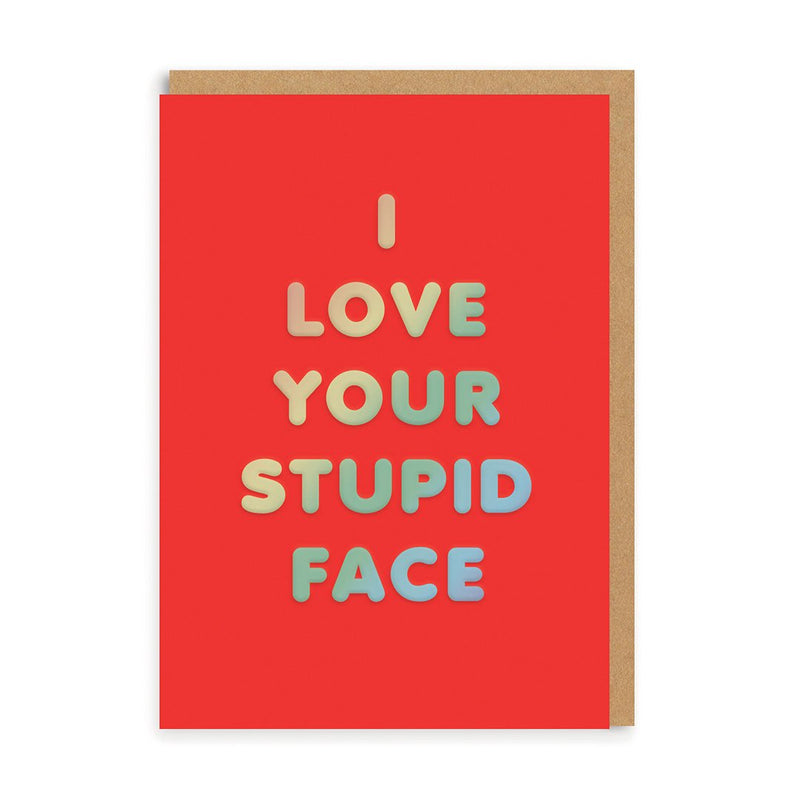 Stupid Face Greeting Card