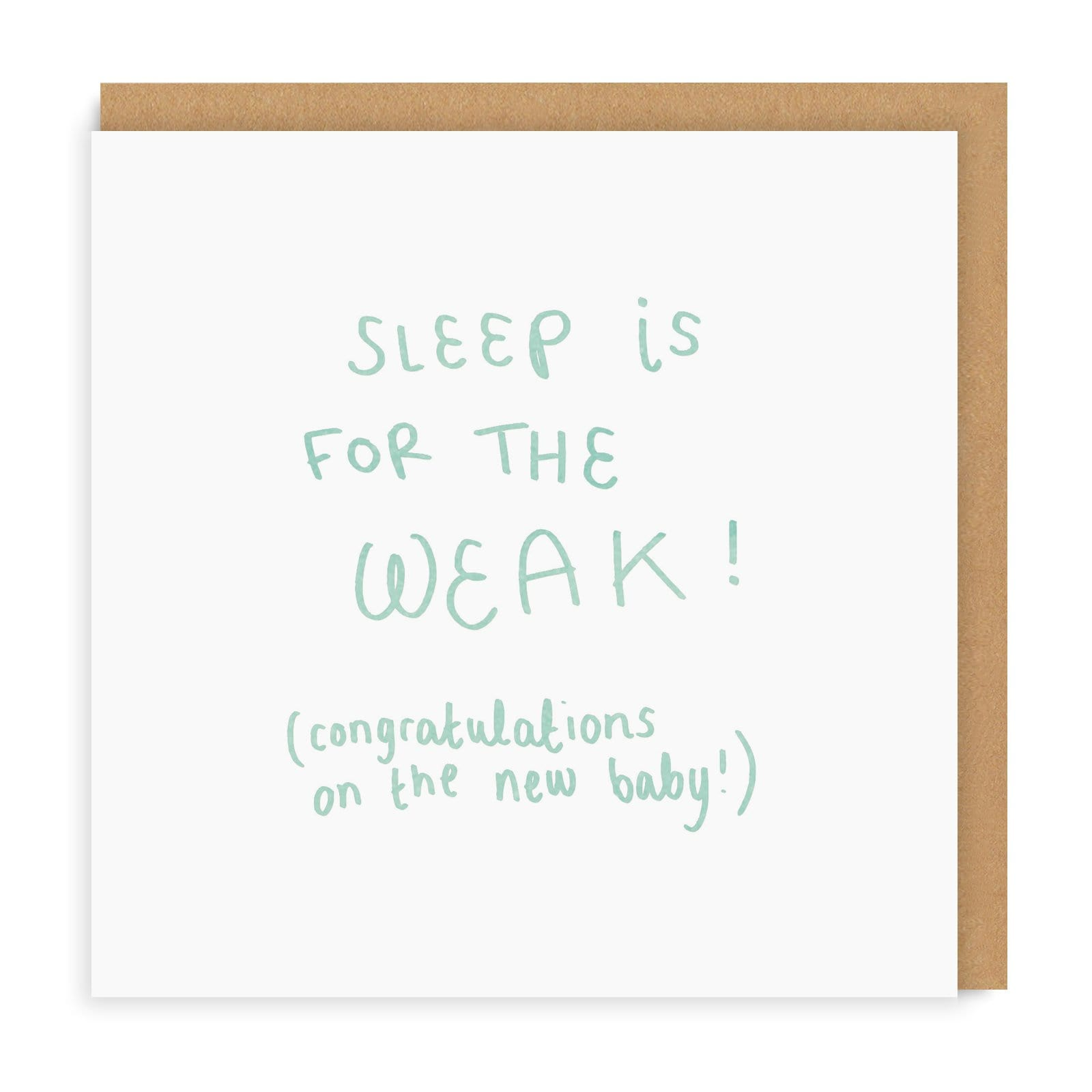 Sleep is for the Weak Square Greeting Card