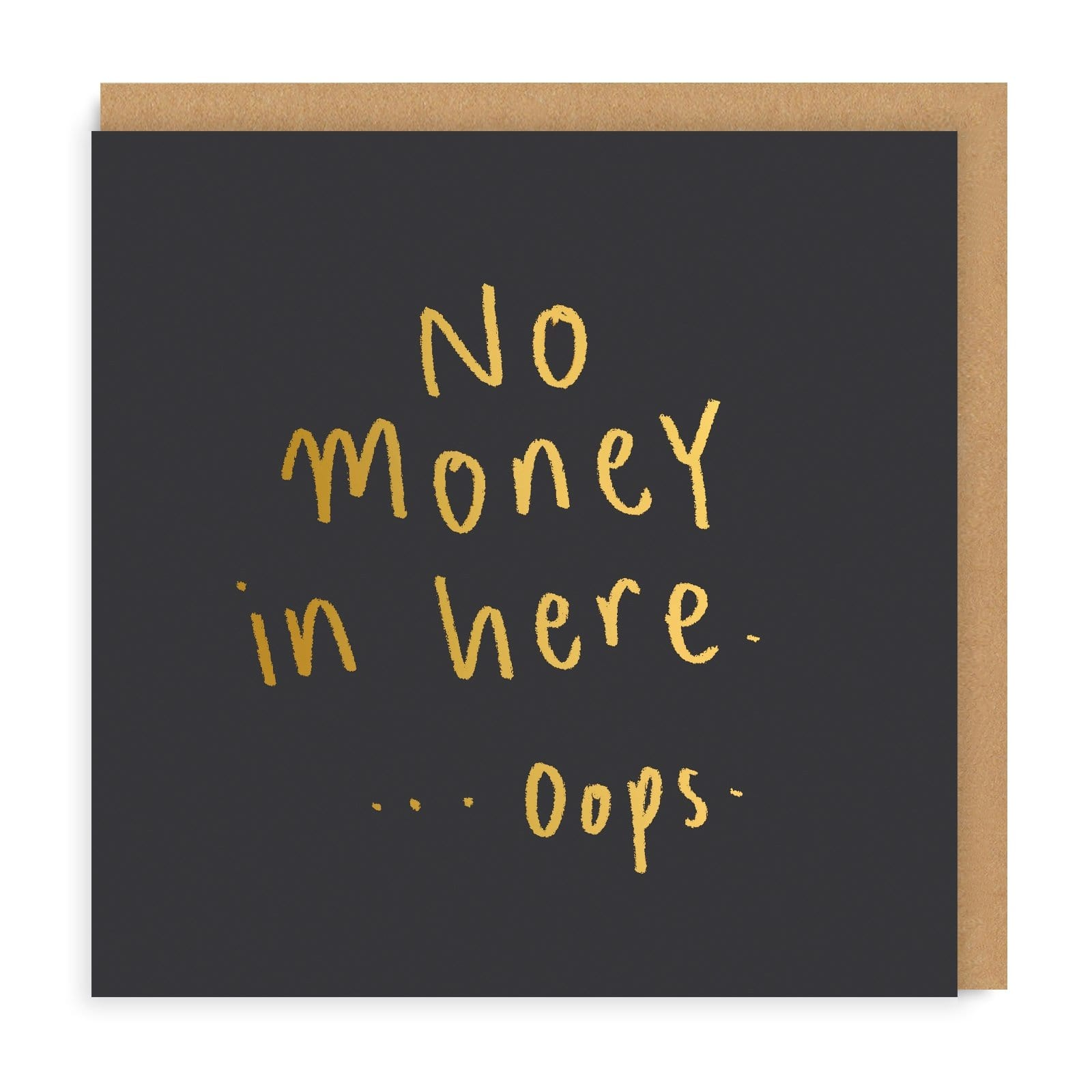 No Money Square Greeting Card