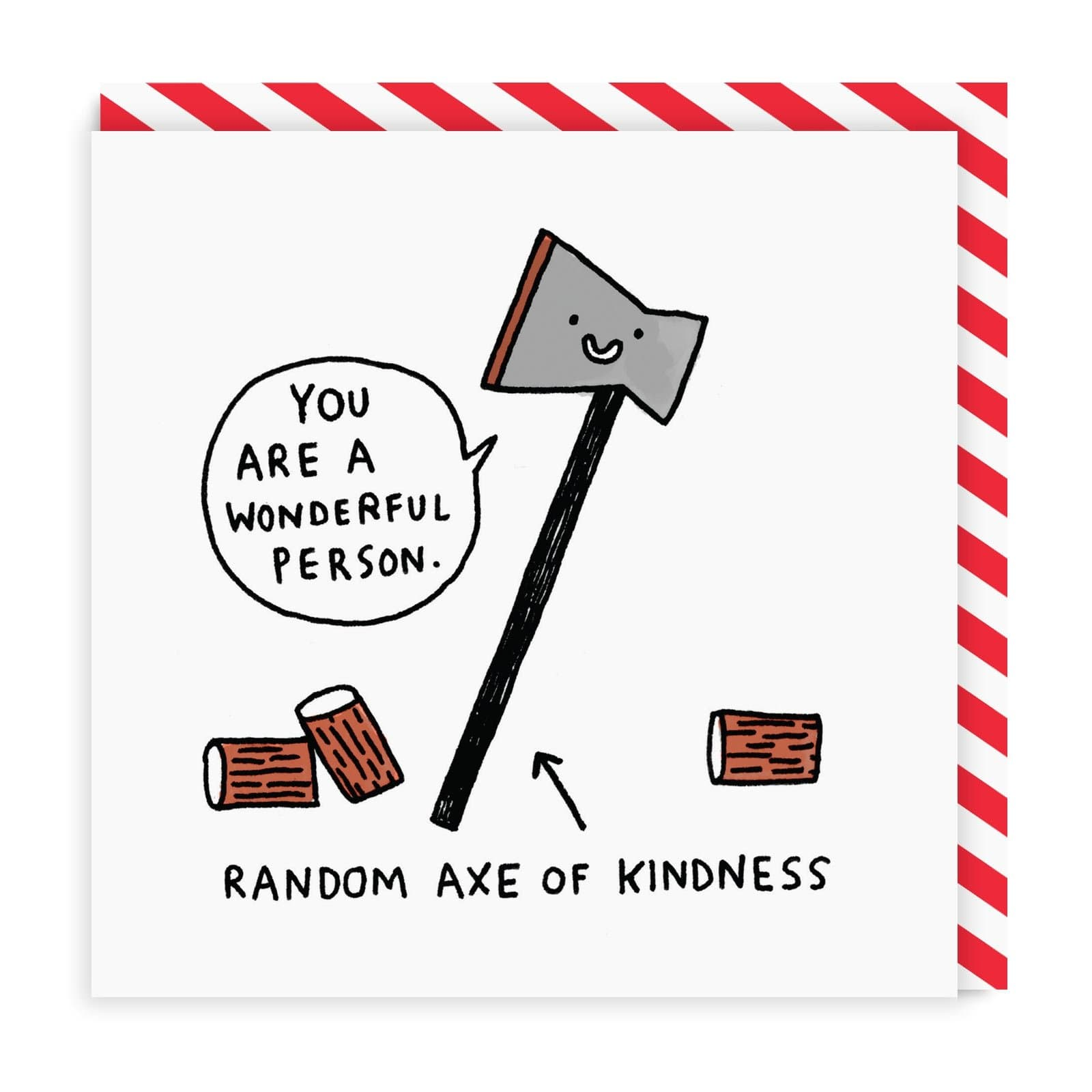 Random Axe of Kindness Square Greeting Card
