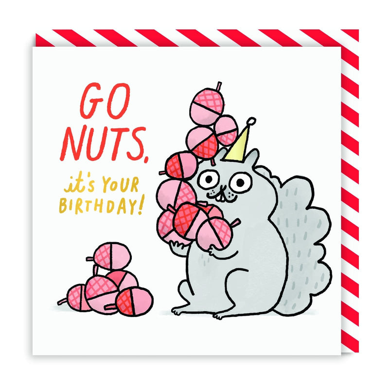 Go Nuts Its Your Birthday Square Greeting Card