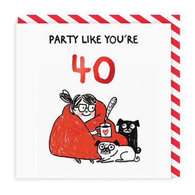 Party Like Youre 40 Greeting Card
