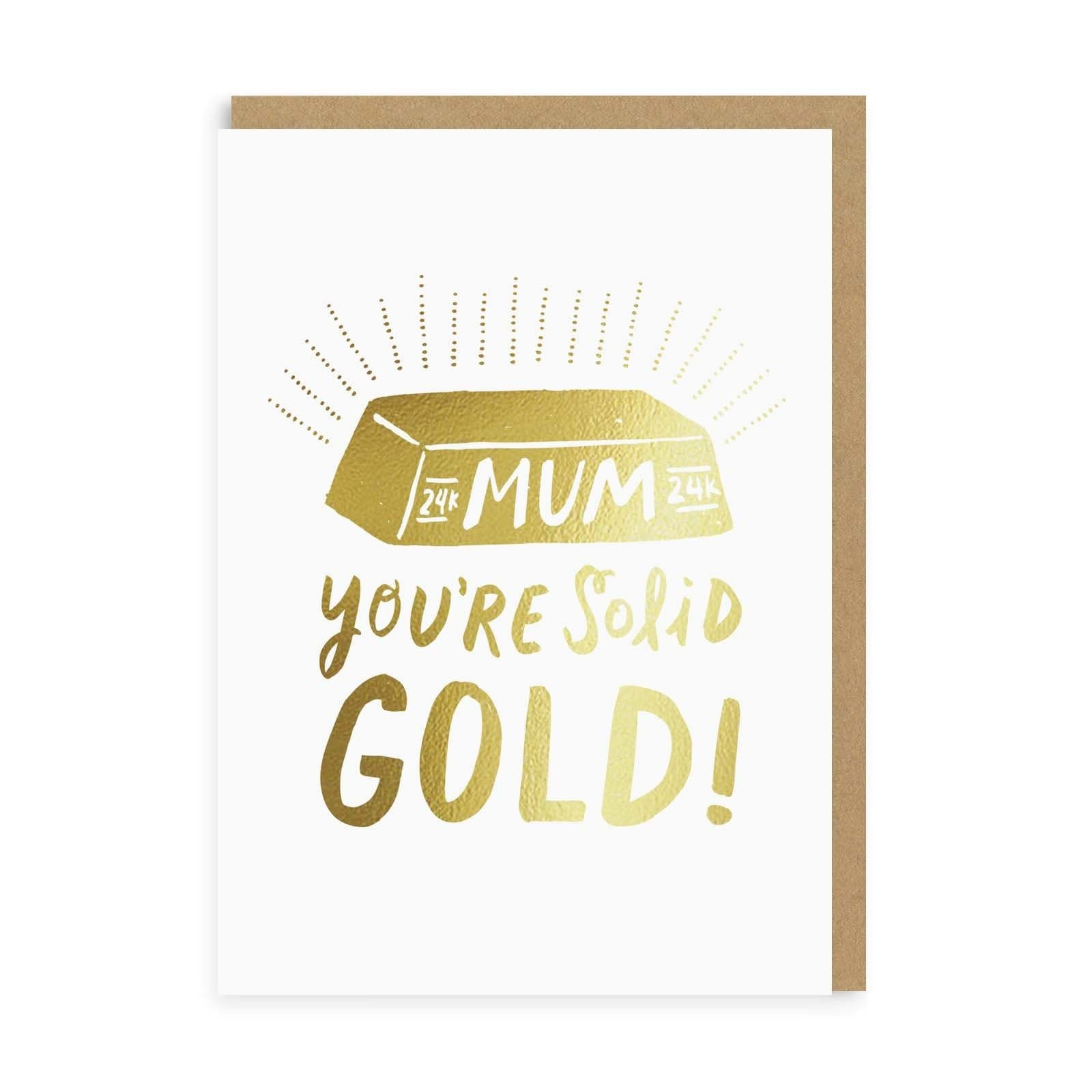 Mum You're Solid Gold Greeting Card