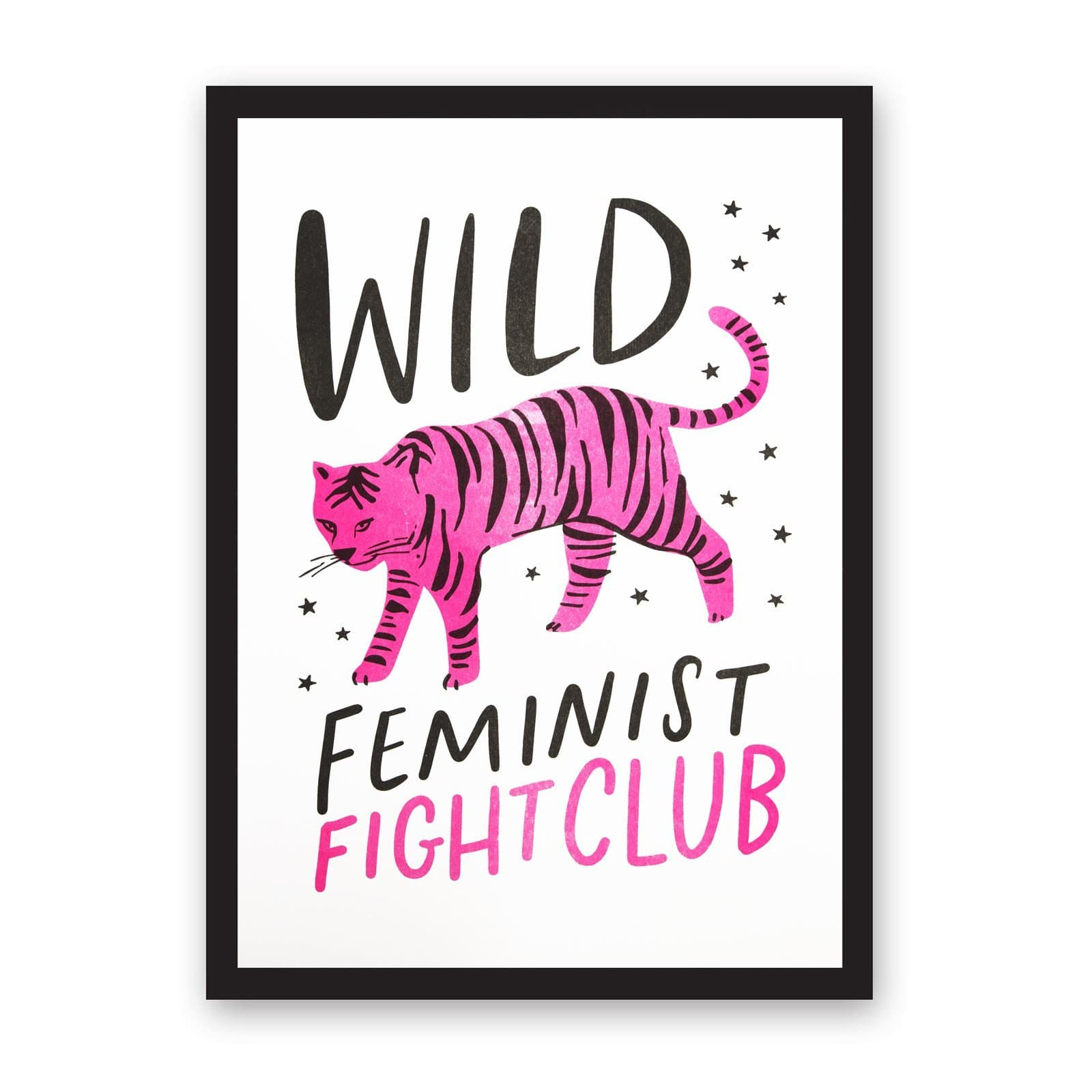 White paper with pink and black illustrated tiger and black stars, with wording Wild, Feminist Fight Club in black and pink