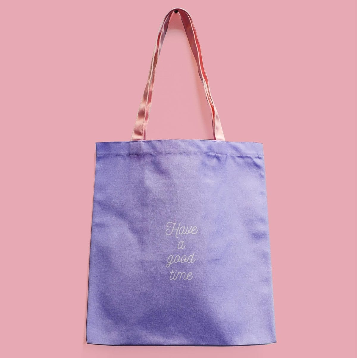 Have A Good Time Tote Bag
