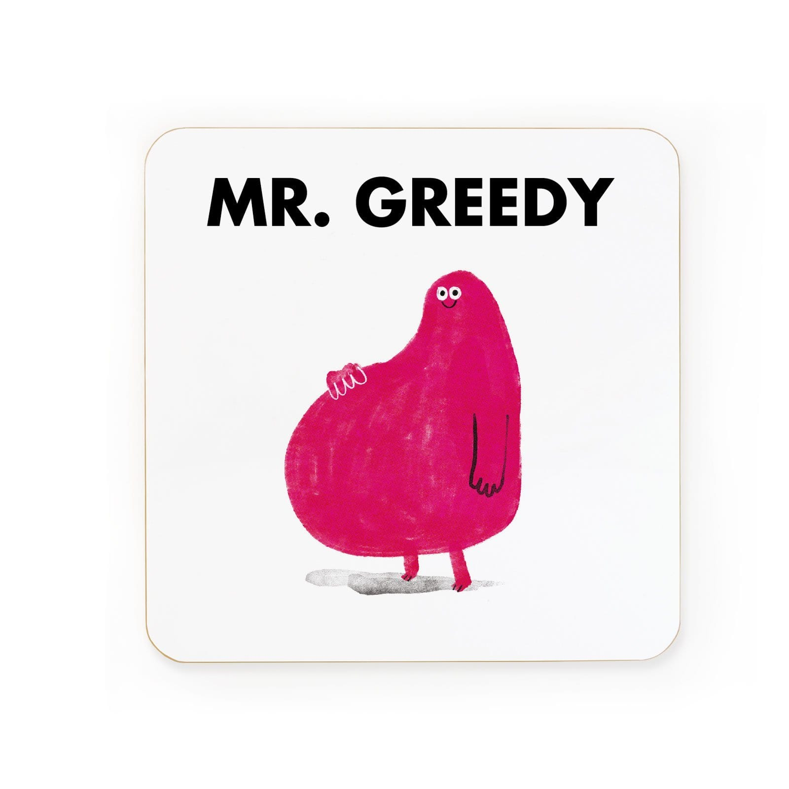 Mr Greedy Coaster
