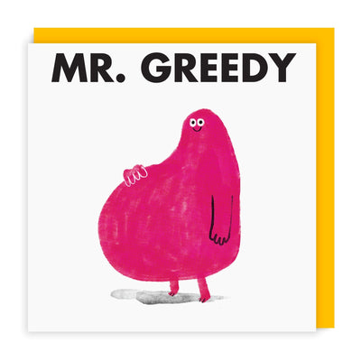Mr Greedy Square Greeting Card