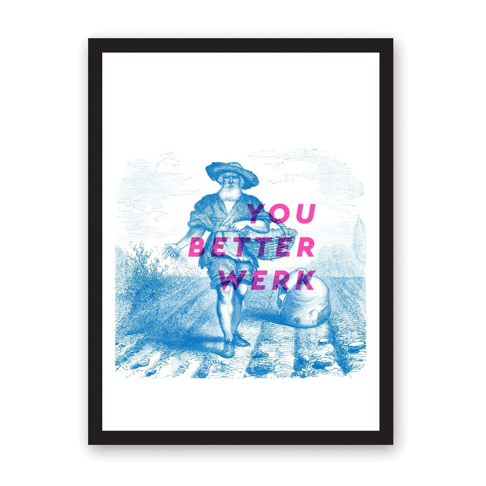 White paper with blue illustrated man in field, with wording You Better Werk pink semi-transparent working in capital letters