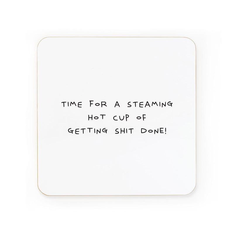 Hot Cup Of Getting Shit Done Coaster