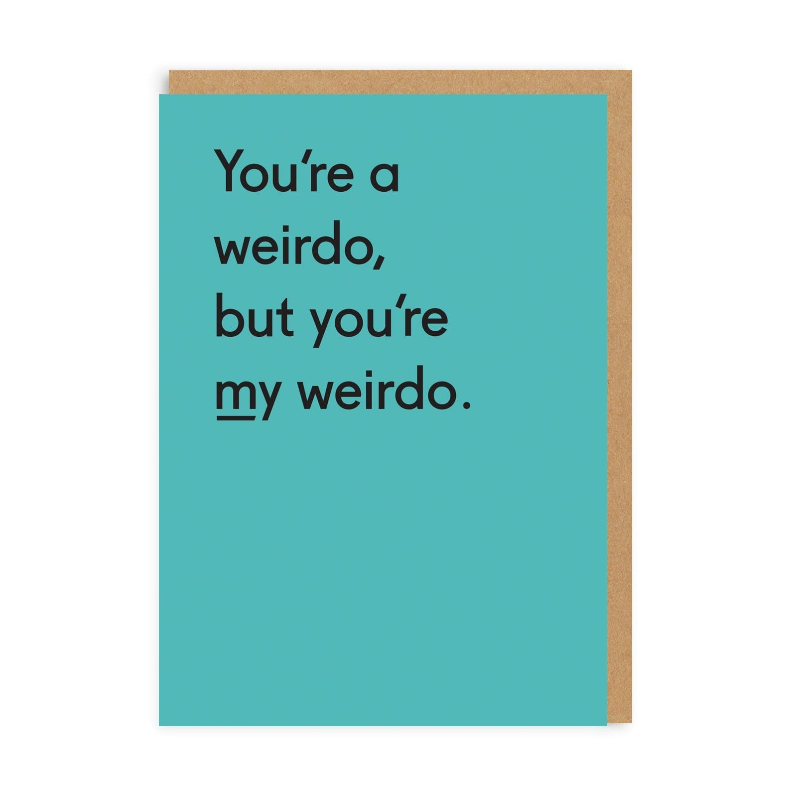 You're My Weirdo Greeting Card