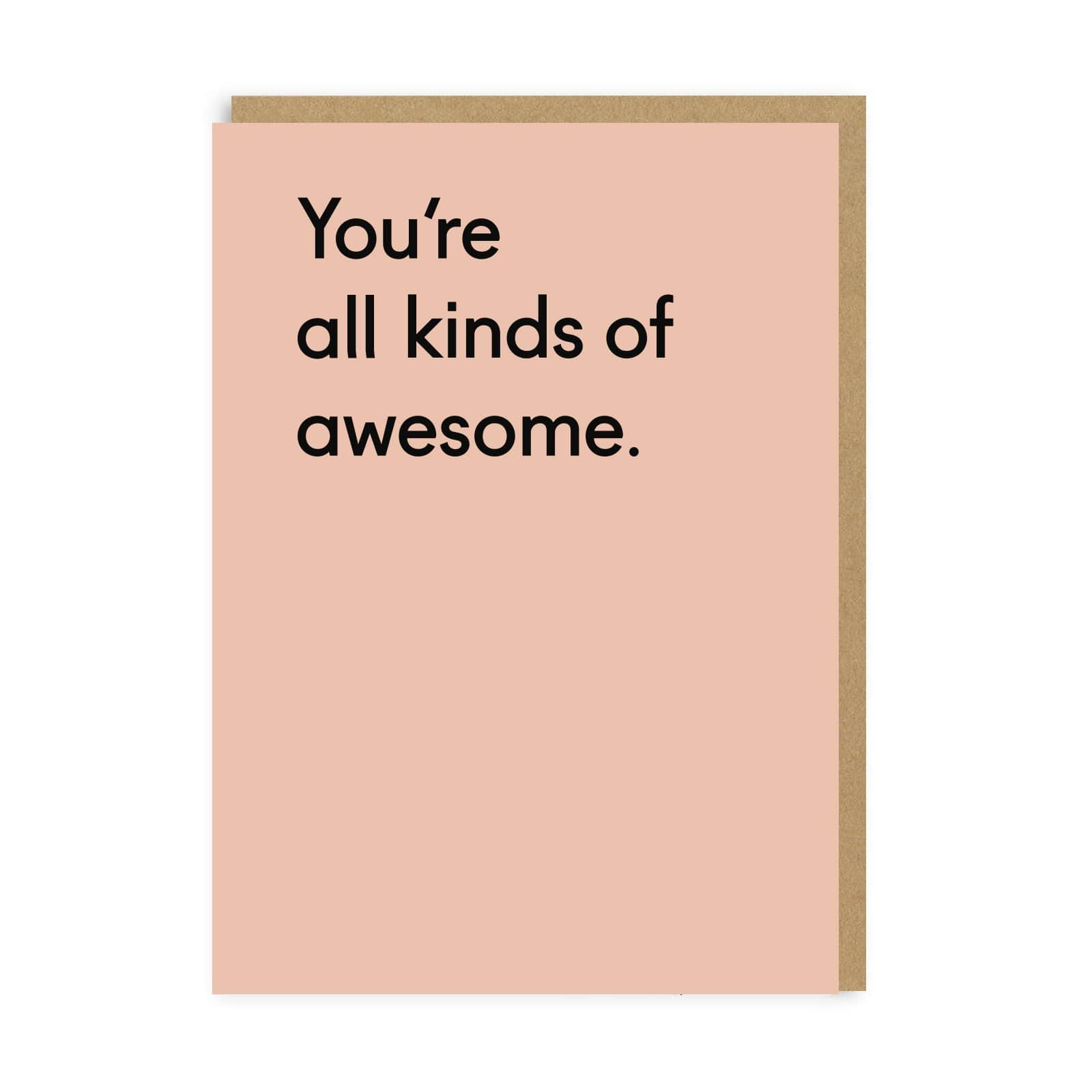 You're All Kinds of Awesome Greeting Card