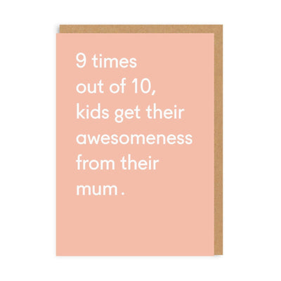 Awesomeness From Their Mum Greeting Card