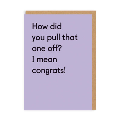 How Did You Pull That One Off? Congratulations Greeting Card