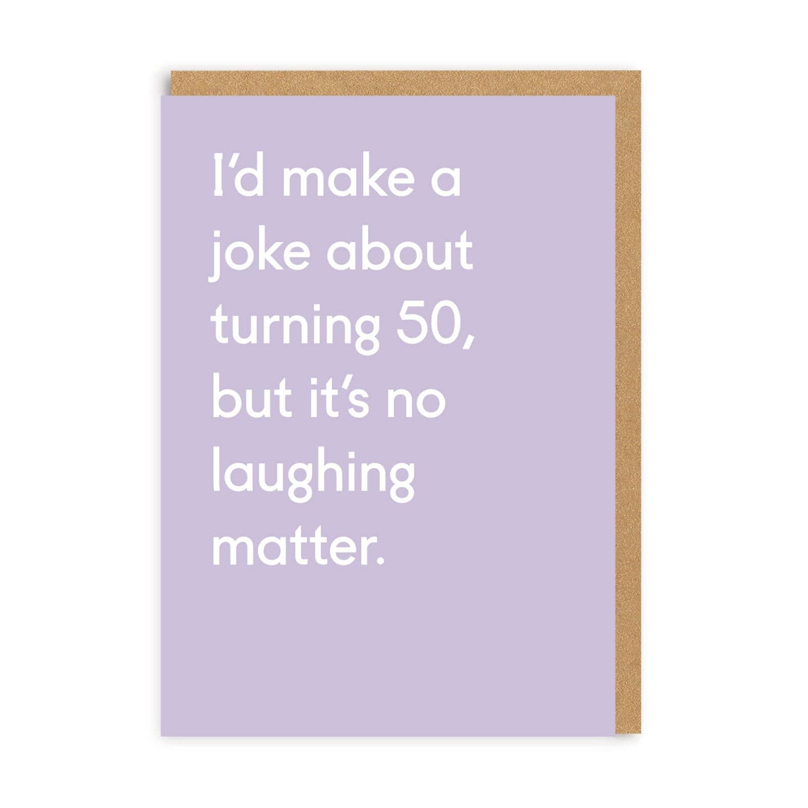 Joke About Turning 50 Greeting Card