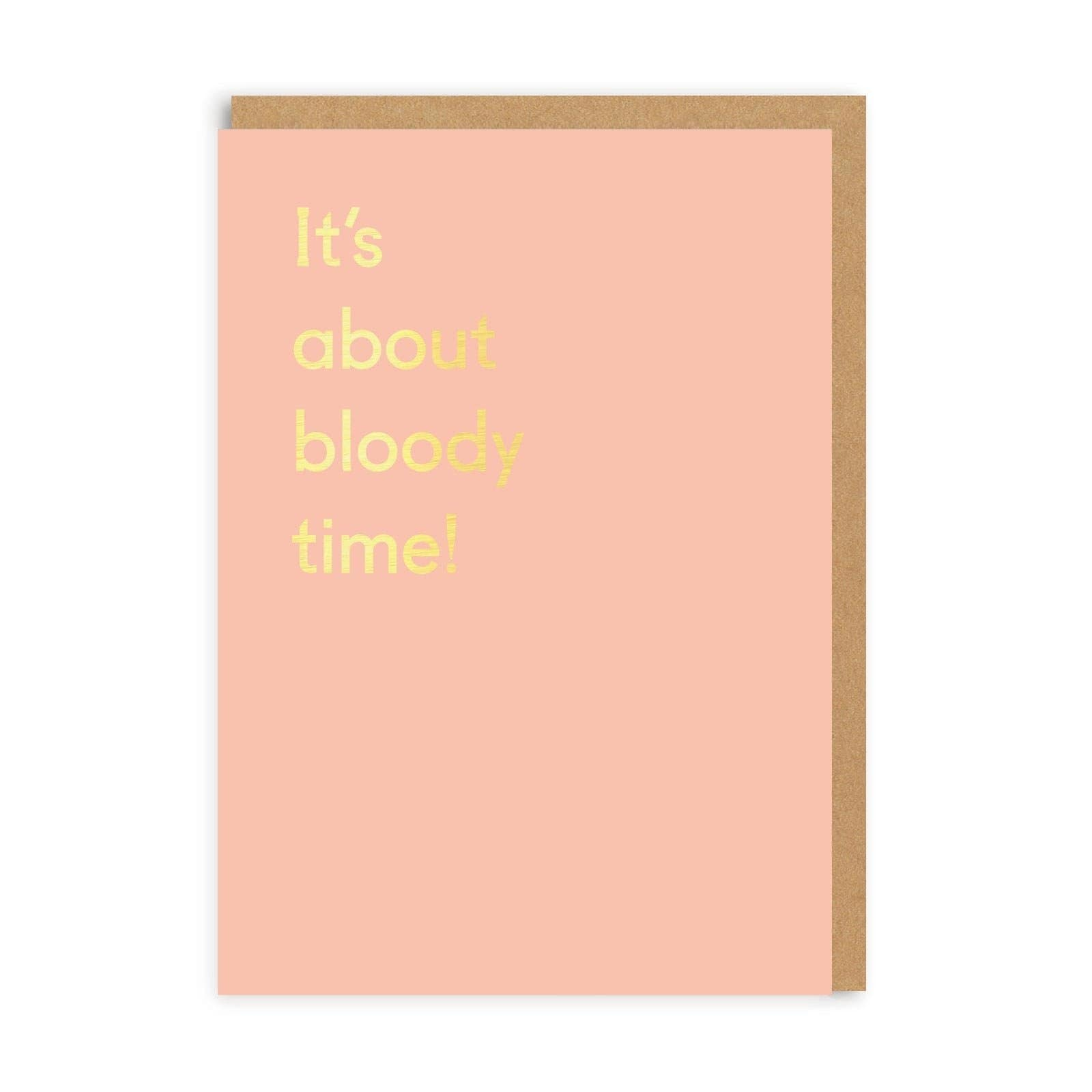It's About Time Greeting Card