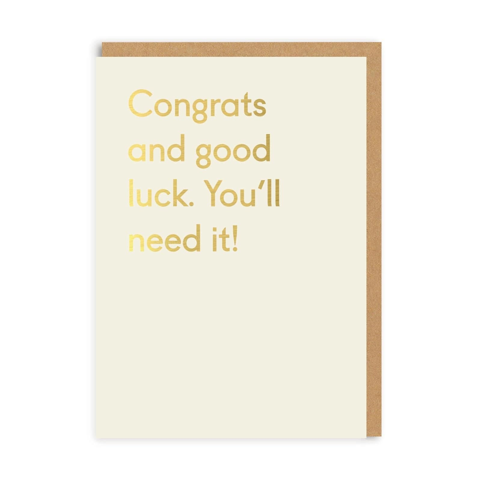 Good Luck! You'll Need It Congratulations Greeting Card