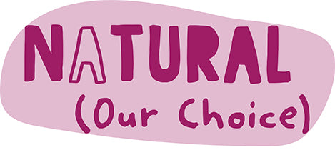 NATURAL (Our Choice)